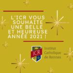 L'ICR vous souhaite une bonne année 2021 !